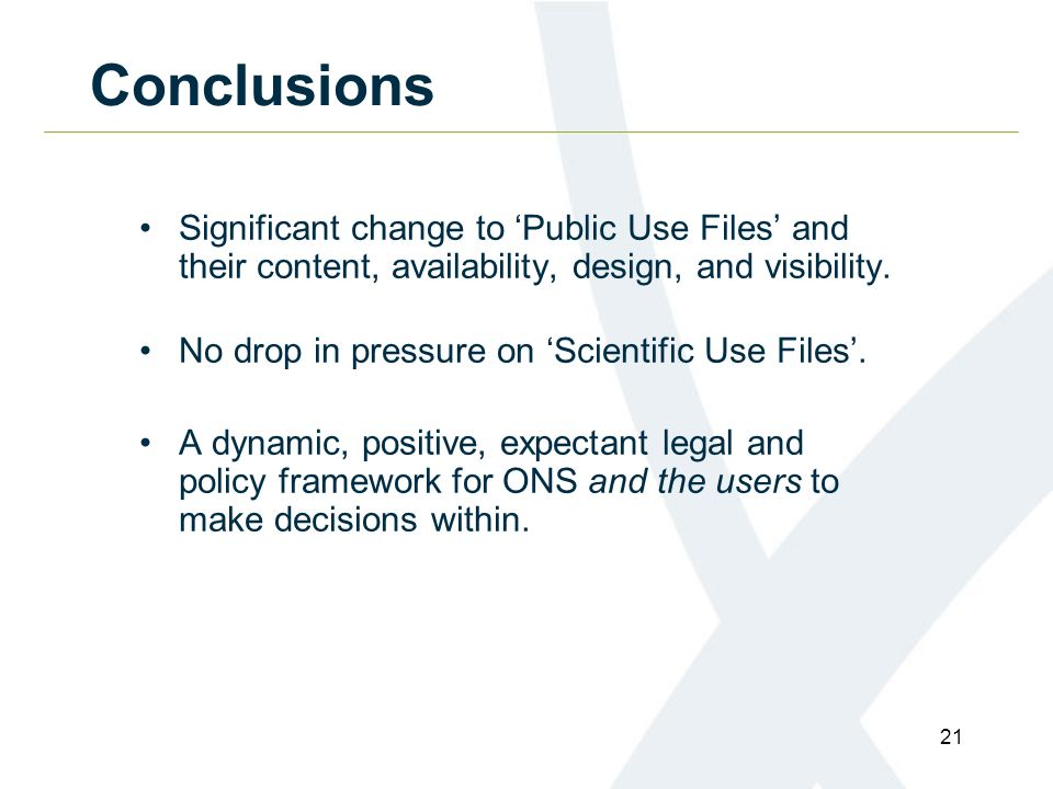 21 Conclusions Significant change to Public Use Files and their content, availability, design, and visibility.