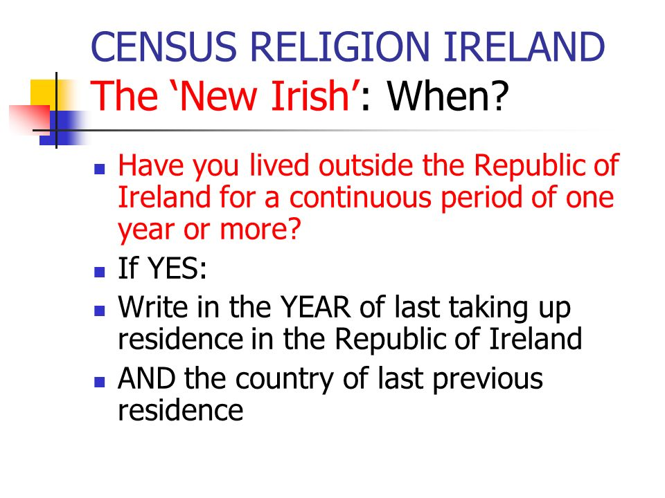 CENSUS RELIGION IRELAND results from published volumes UK nationals constituted: a little over half of those Roman Catholics who were not Irish 80% of those reported as Church of Ireland who were not Irish Half of all UK nationals were Roman Catholics; 20% were reported as Church of Ireland; 15% had no religion