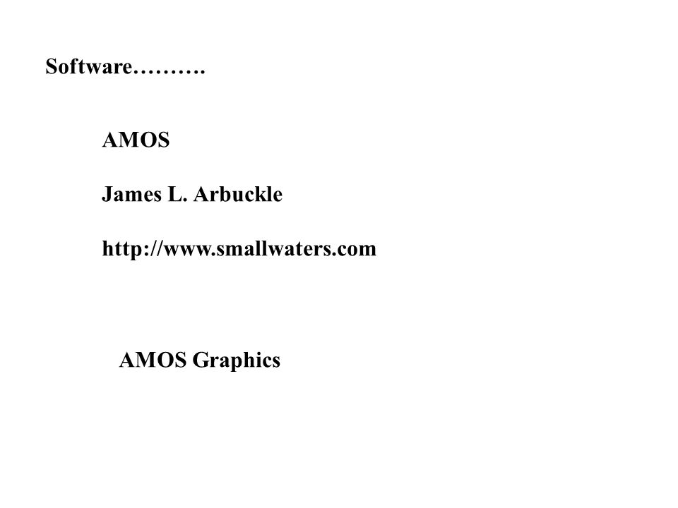 Software………. AMOS James L. Arbuckle http://www.smallwaters.com AMOS Graphics