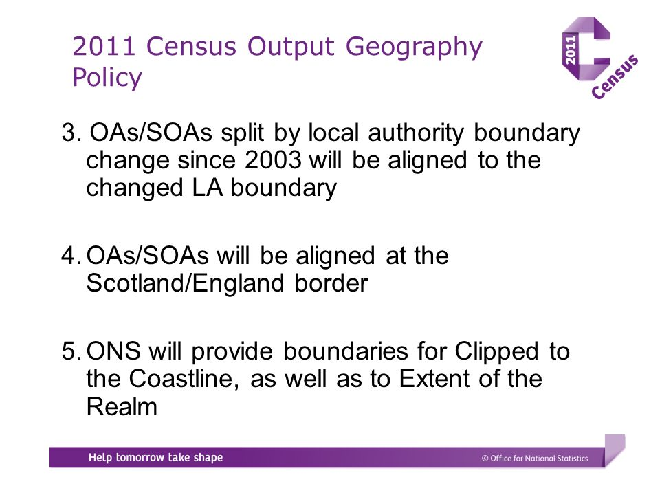 3. OAs/SOAs split by local authority boundary change since 2003 will be aligned to the changed LA boundary 4.OAs/SOAs will be aligned at the Scotland/