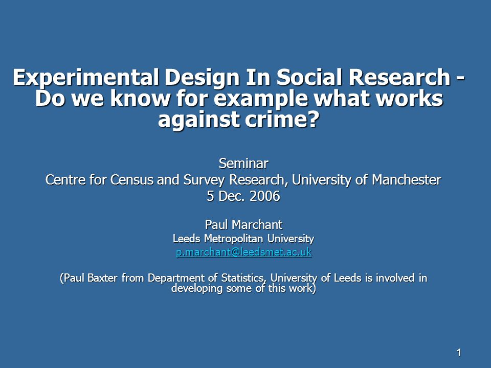 1 Experimental Design In Social Research - Do we know for example what works against crime.