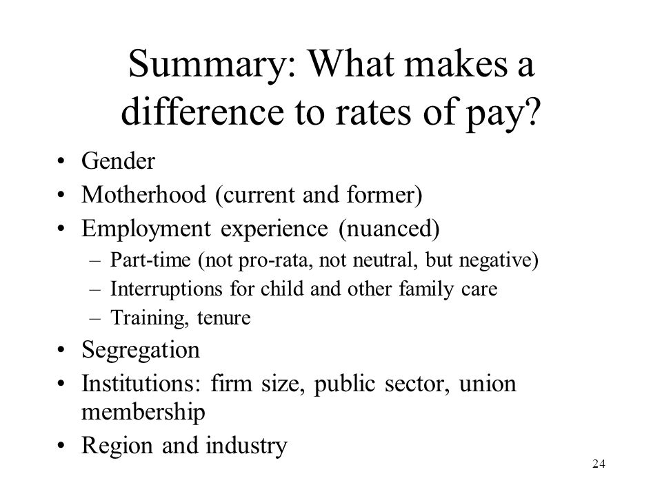 24 Summary: What makes a difference to rates of pay.