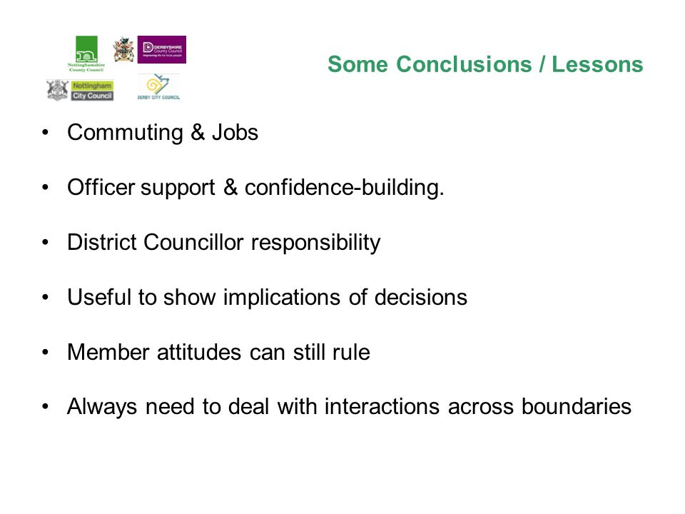 Some Conclusions / Lessons Commuting & Jobs Officer support & confidence-building.