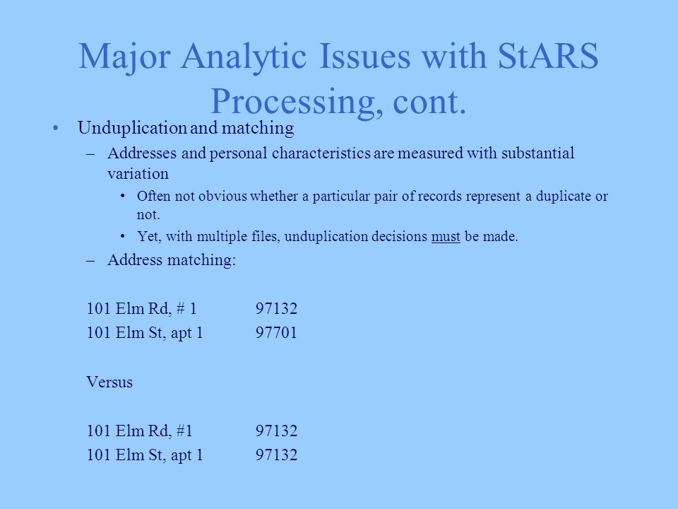 Major Analytic Issues with StARS Processing, cont.