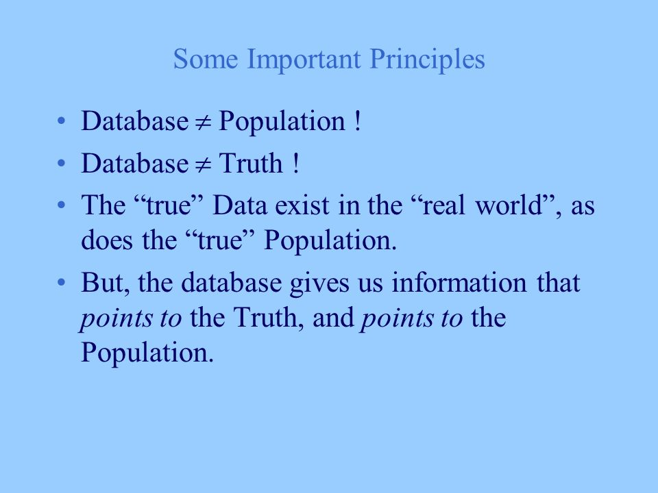Some Important Principles Database Population . Database Truth .