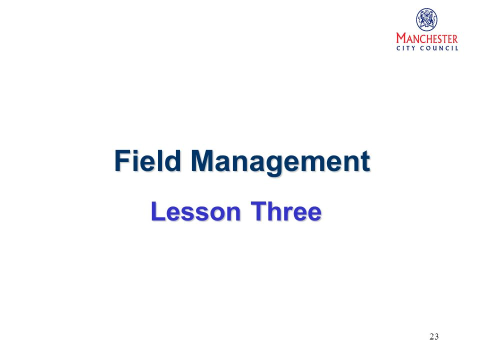23 Field Management Lesson Three