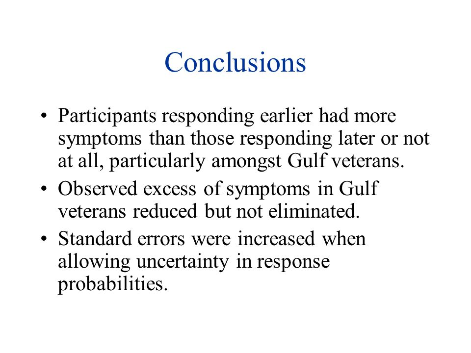 Conclusions Participants responding earlier had more symptoms than those responding later or not at all, particularly amongst Gulf veterans.
