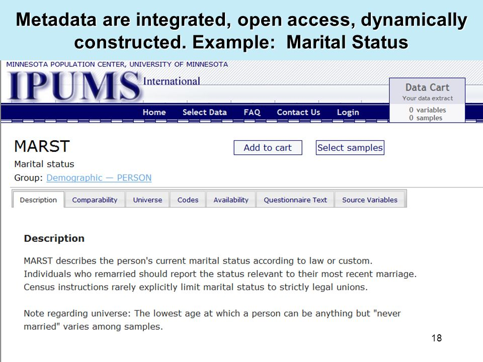 18 Metadata are integrated, open access, dynamically constructed. Example: Marital Status