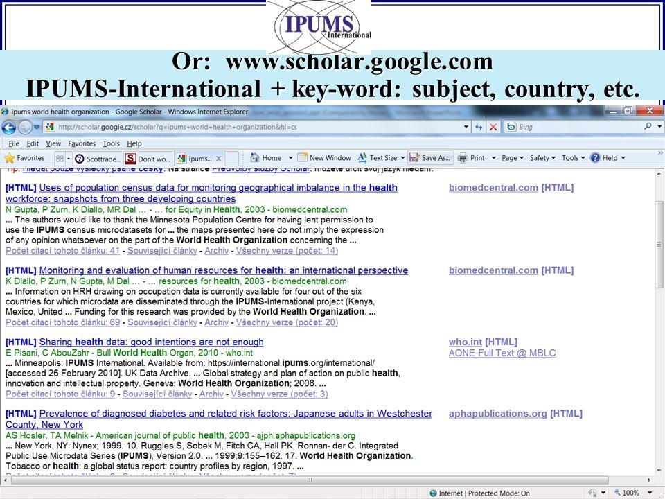 Or: www.scholar.google.com IPUMS-International + key-word: subject, country, etc.