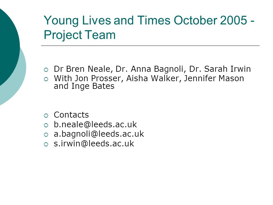 Young Lives and Times October 2005 - Project Team Dr Bren Neale, Dr.