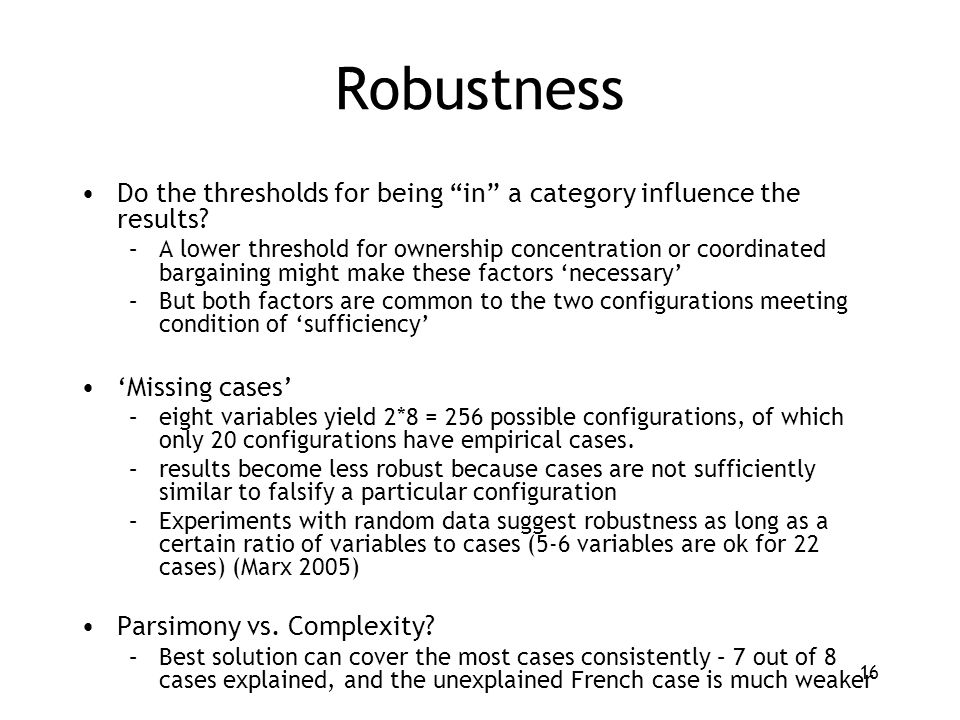 16 Robustness Do the thresholds for being in a category influence the results.