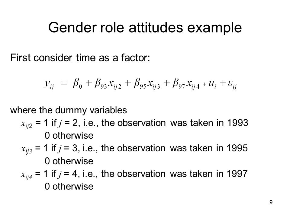 10 Gender role attitudes example (cont ) Random-effects ML regression Number of obs = 5716 Group variable (i): pid Number of groups = 1429 Random effects u_i ~ Gaussian Obs per group: min = 4 avg = 4.0 max = 4 LR chi2(3) = 84.48 Log likelihood = -14013.56 Prob > chi2 = 0.0000 ------------------------------------------------------------------------------ score | Coef.