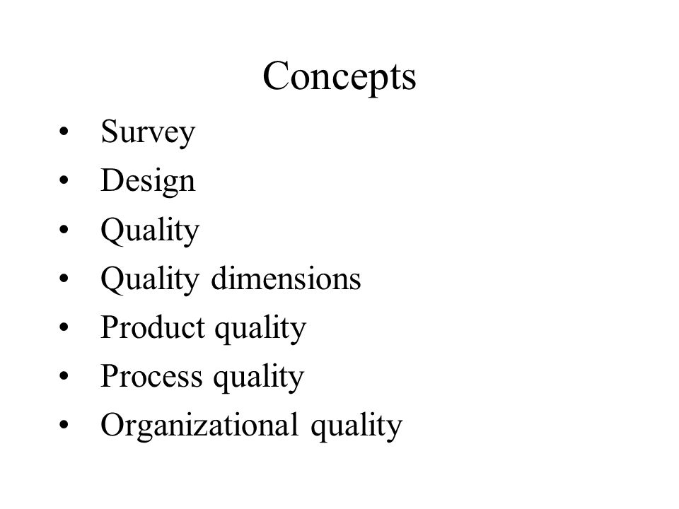 Some Techniques for Survey Evaluation I Evaluation method –Expert review of questionnaires Unstructured Structured Stage –Design Purpose –Identify problems with questionnaire layout and format, question wording, order and instructions