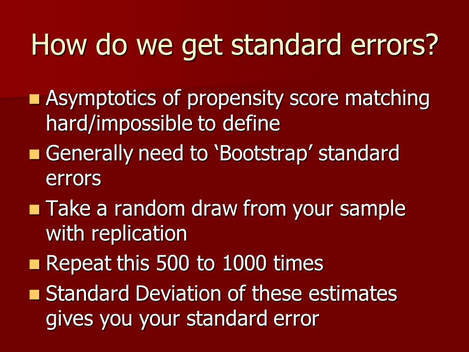 How do we get standard errors? Asymptotics of propensity score matching hard/impossible to define Asymptotics of propensity score matching hard/imposs