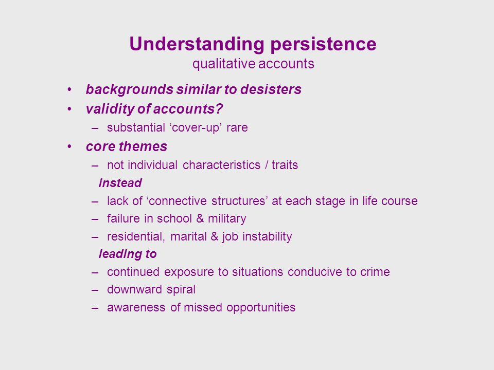 Understanding persistence qualitative accounts backgrounds similar to desisters validity of accounts.