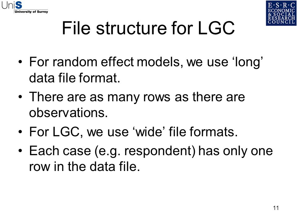 11 File structure for LGC For random effect models, we use long data file format. There are as many rows as there are observations. For LGC, we use wi