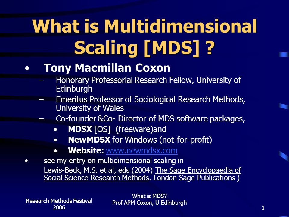 Research Methods Festival 2006 What is MDS.