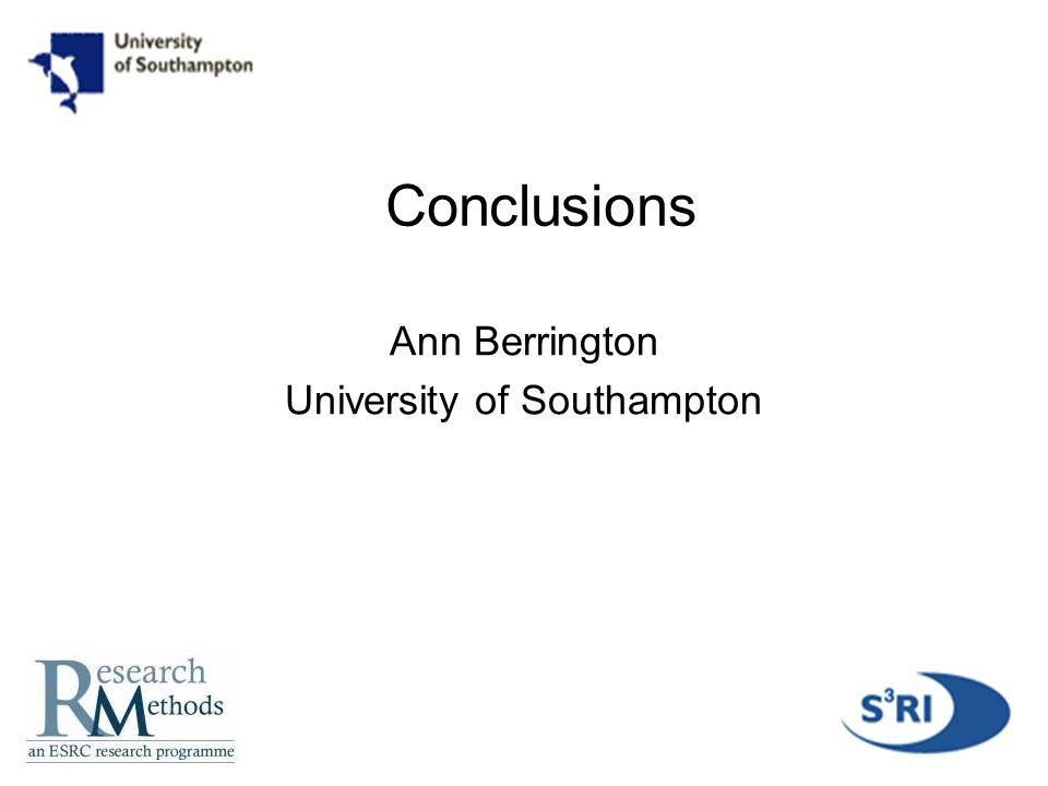 1 Conclusions Ann Berrington University of Southampton