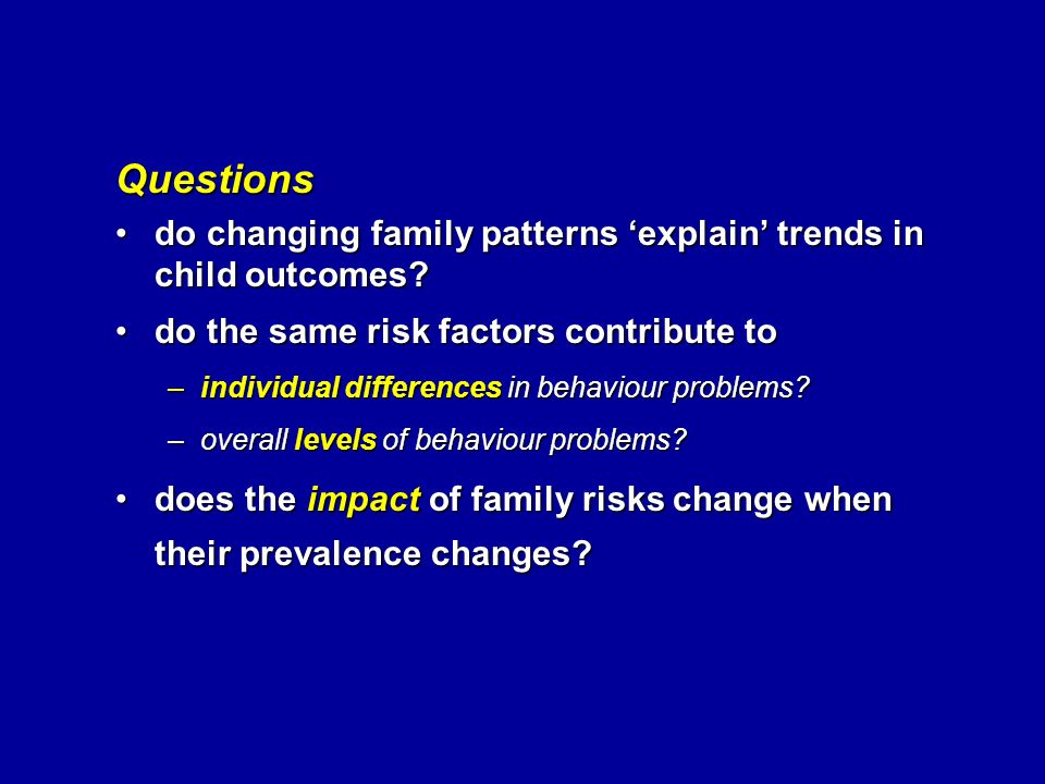 Questions do changing family patterns explain trends in child outcomes?do changing family patterns explain trends in child outcomes.
