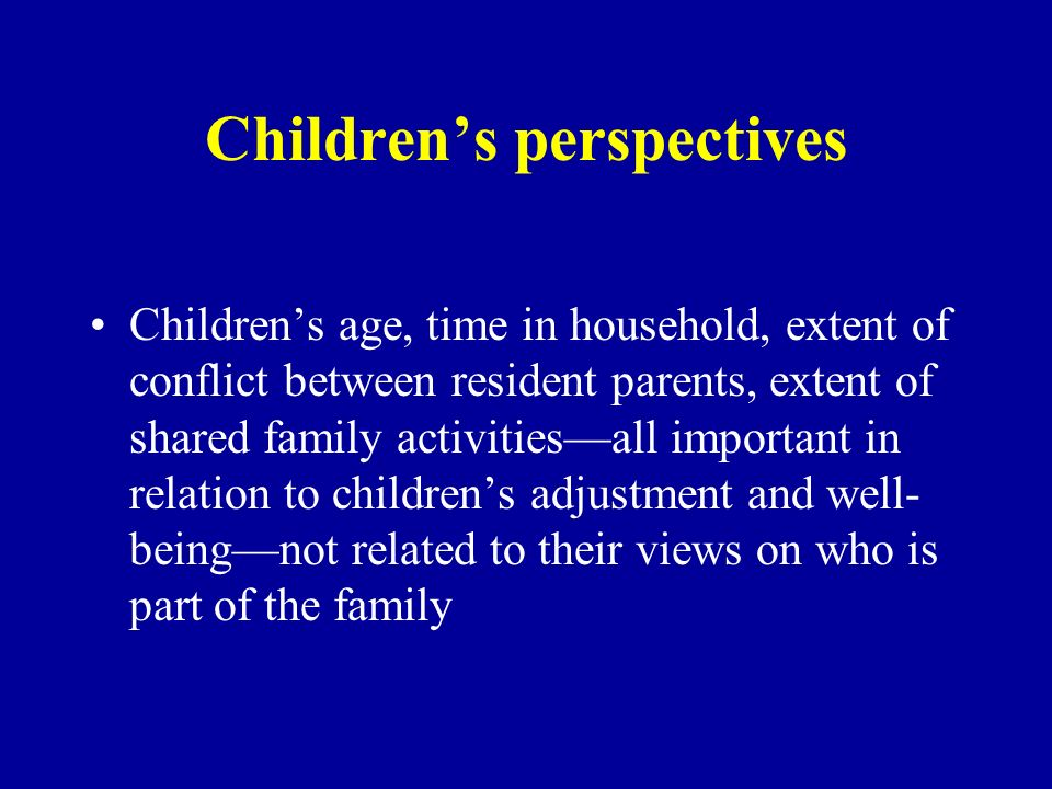 Childrens perspectives: Interviews Confiding and communication at time of separation Key confidants: Grandparents and friends Longitudinal data on child-grandparent relations over 5 years shows stability in closeness, though decrease in contact
