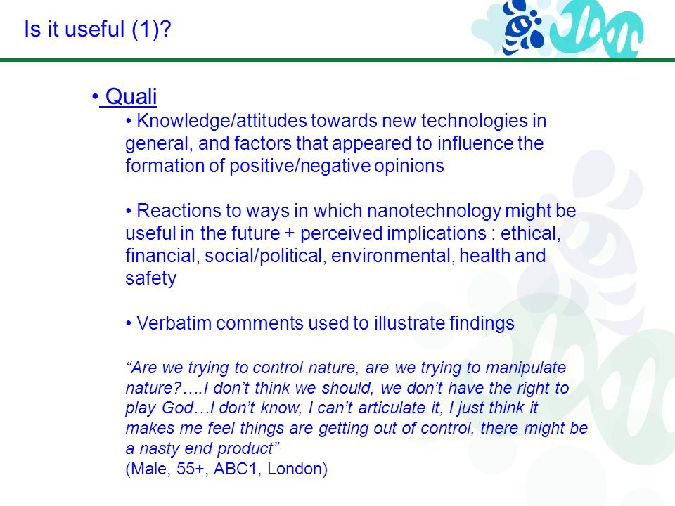 Is it useful (1)? Quali Knowledge/attitudes towards new technologies in general, and factors that appeared to influence the formation of positive/nega