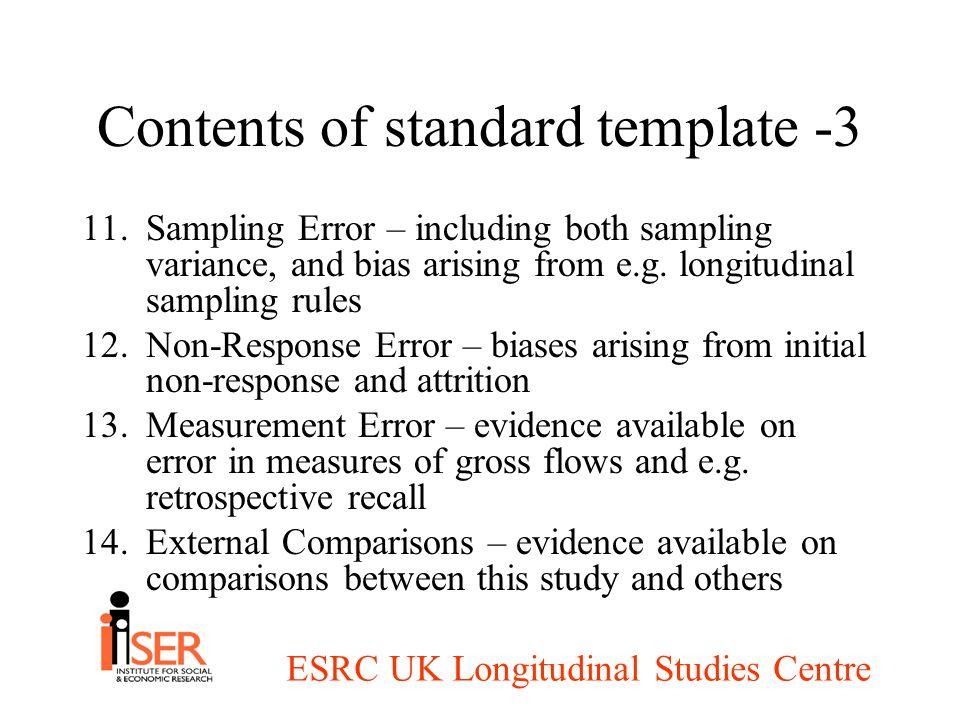 ESRC UK Longitudinal Studies Centre Contents of standard template -3 11.Sampling Error – including both sampling variance, and bias arising from e.g.