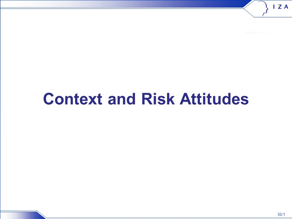 30/1 Context and Risk Attitudes