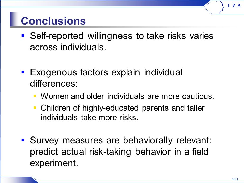 43/1 Conclusions Self-reported willingness to take risks varies across individuals.