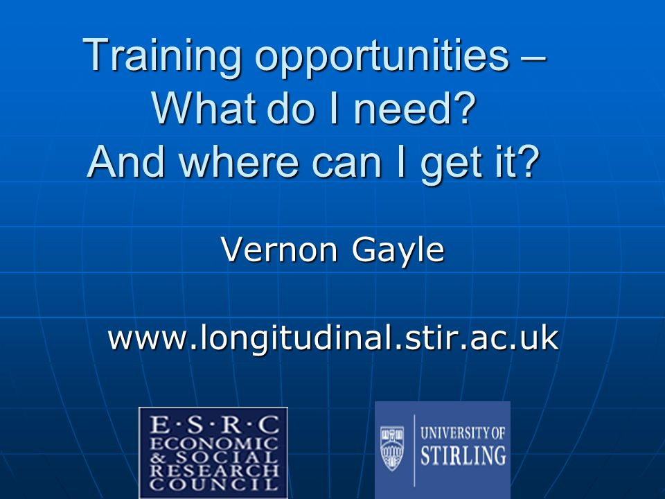 Training opportunities – What do I need. And where can I get it.