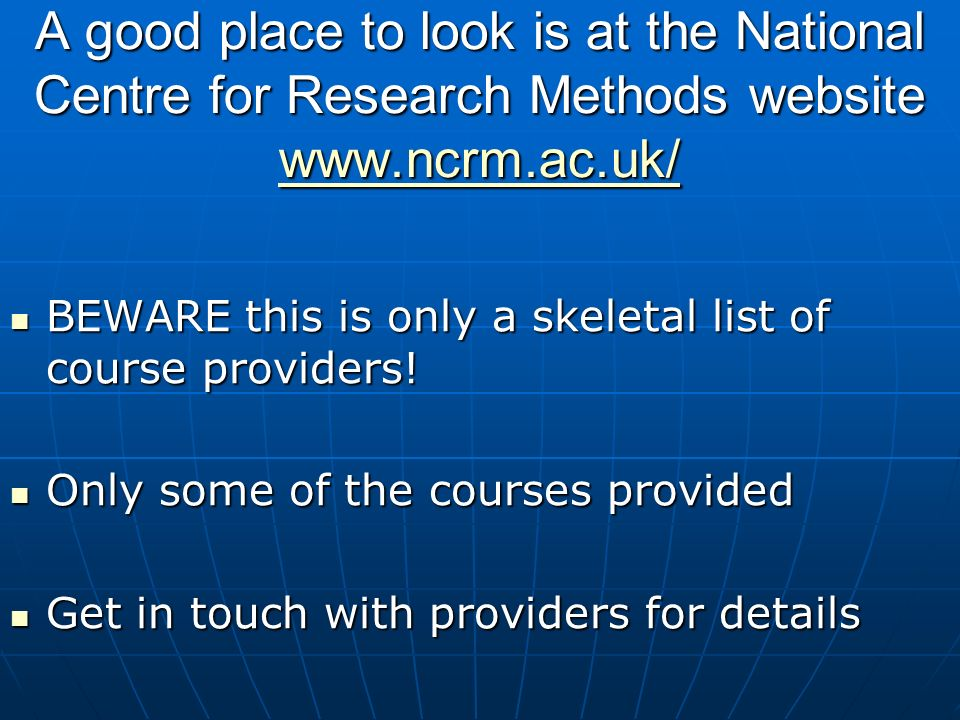 A good place to look is at the National Centre for Research Methods website     BEWARE this is only a skeletal list of course providers.