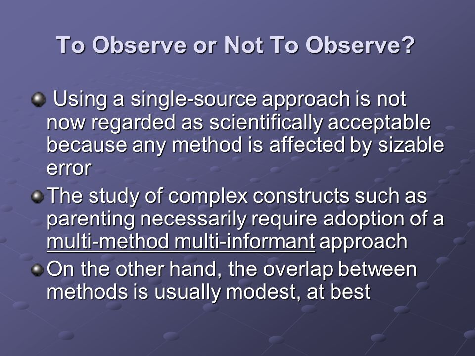 To Observe or Not To Observe.