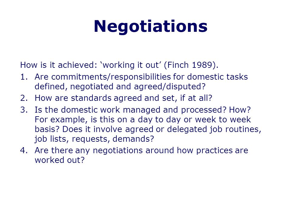 Negotiations How is it achieved: working it out (Finch 1989).