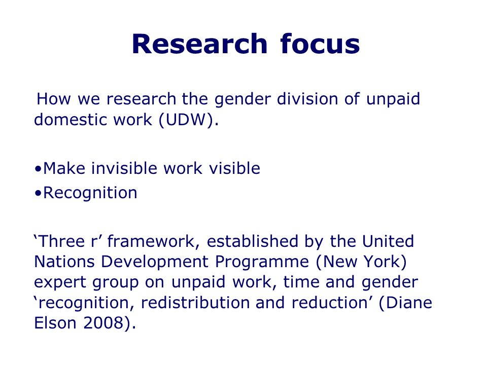 Research focus How we research the gender division of unpaid domestic work (UDW).