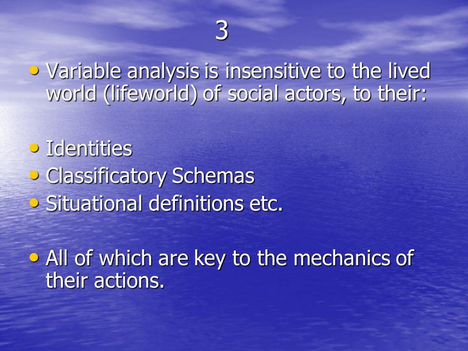 4 VA treats social structures (e.g.class) as individual attributes.