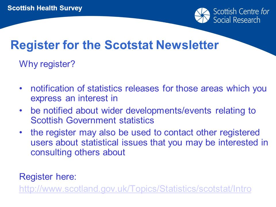 Register for the Scotstat Newsletter Why register.