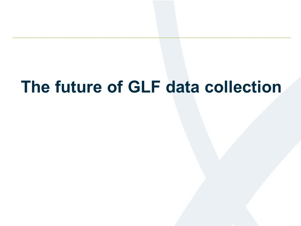 The future of GLF data collection