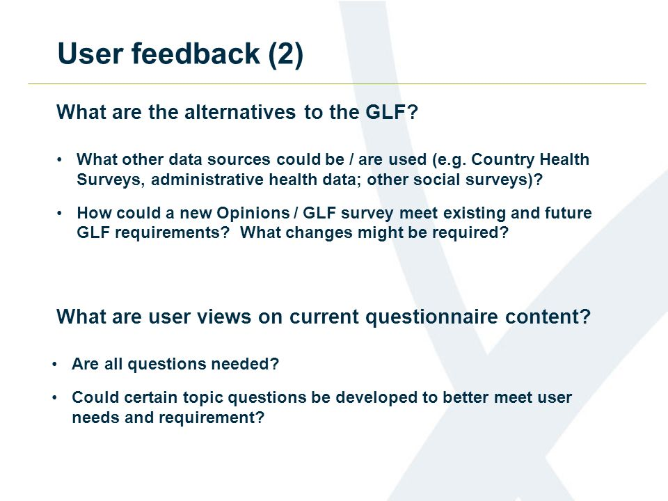 User feedback (2) What are the alternatives to the GLF.
