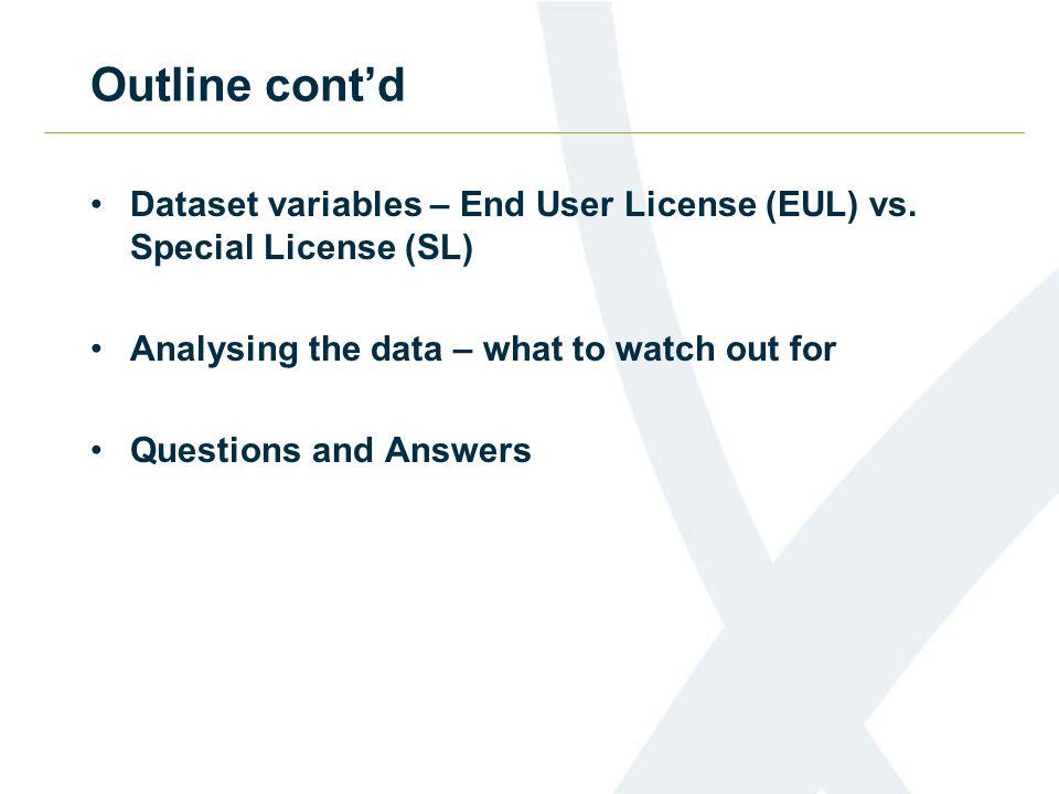 Outline contd Dataset variables – End User License (EUL) vs.