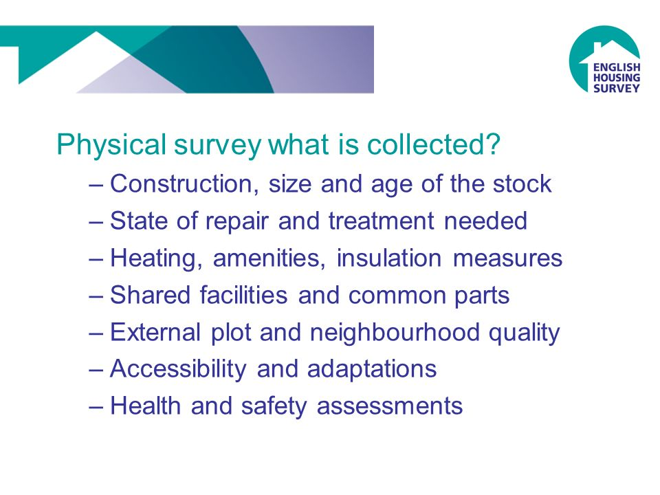 Physical survey what is collected.