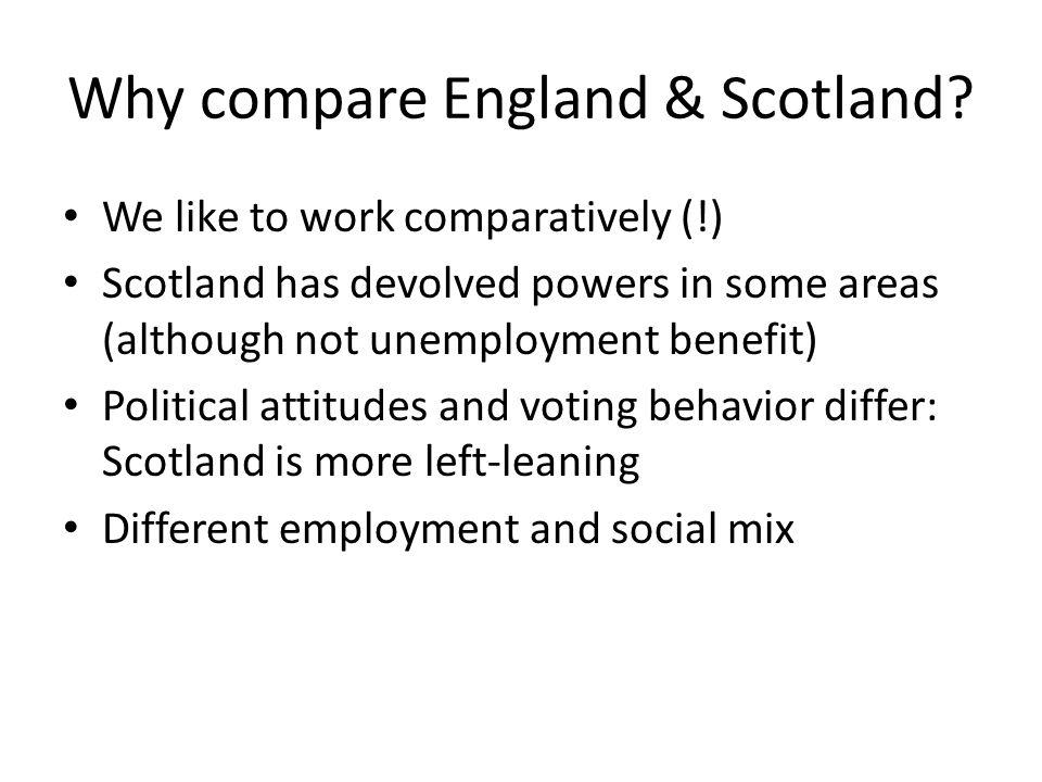 Why compare England & Scotland.