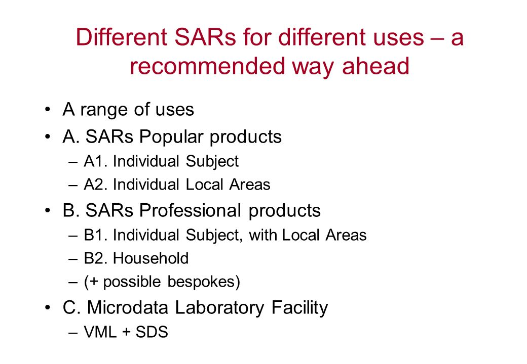 Different SARs for different uses – a recommended way ahead A range of uses A.