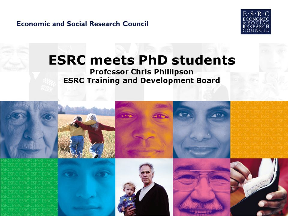 ESRC meets PhD students Professor Chris Phillipson ESRC Training and Development Board