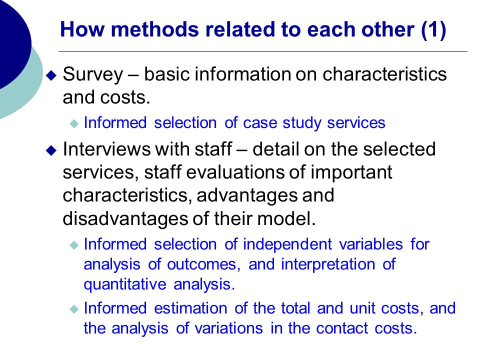 How methods related to each other (1) Survey – basic information on characteristics and costs.