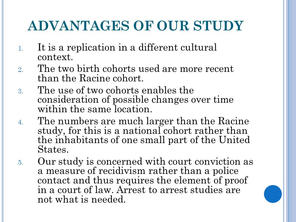 ADVANTAGES OF OUR STUDY 1. It is a replication in a different cultural context.