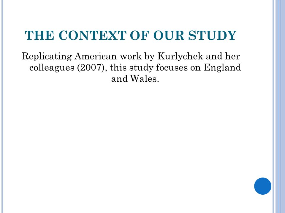 THE CONTEXT OF OUR STUDY Replicating American work by Kurlychek and her colleagues (2007), this study focuses on England and Wales.