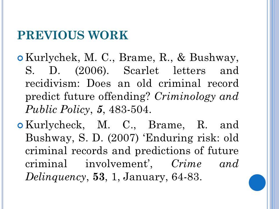 PREVIOUS WORK Kurlychek, M. C., Brame, R., & Bushway, S.