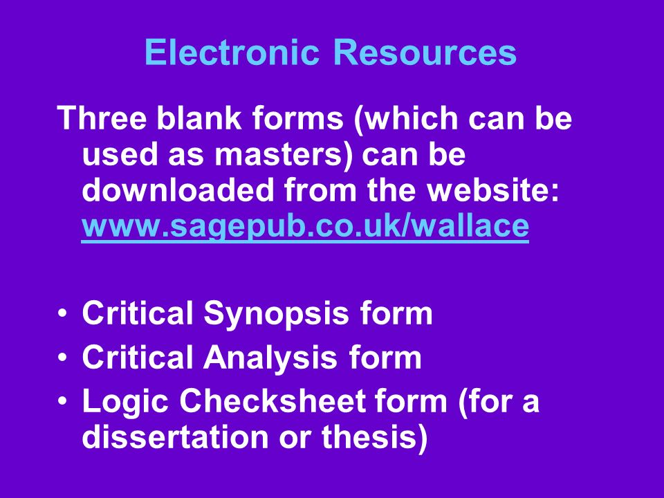 Electronic Resources Three blank forms (which can be used as masters) can be downloaded from the website: www.sagepub.co.uk/wallace www.sagepub.co.uk/