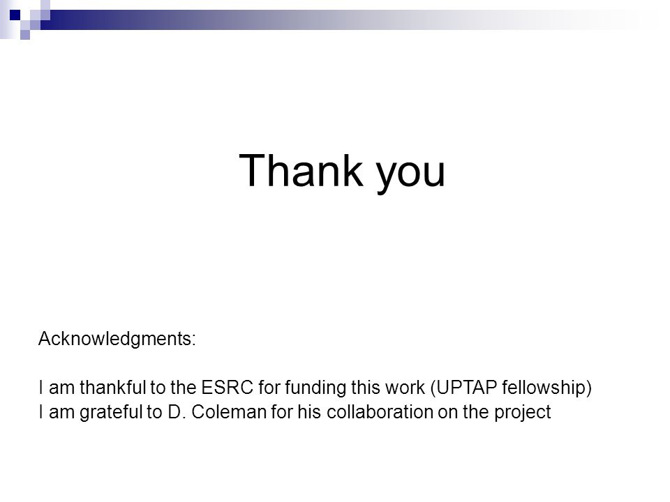 Acknowledgments: I am thankful to the ESRC for funding this work (UPTAP fellowship) I am grateful to D. Coleman for his collaboration on the project T