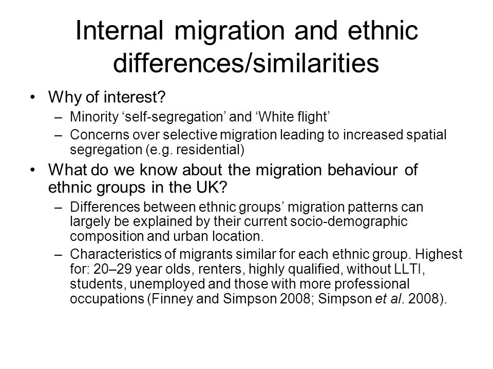 Internal migration and ethnic differences/similarities Why of interest.