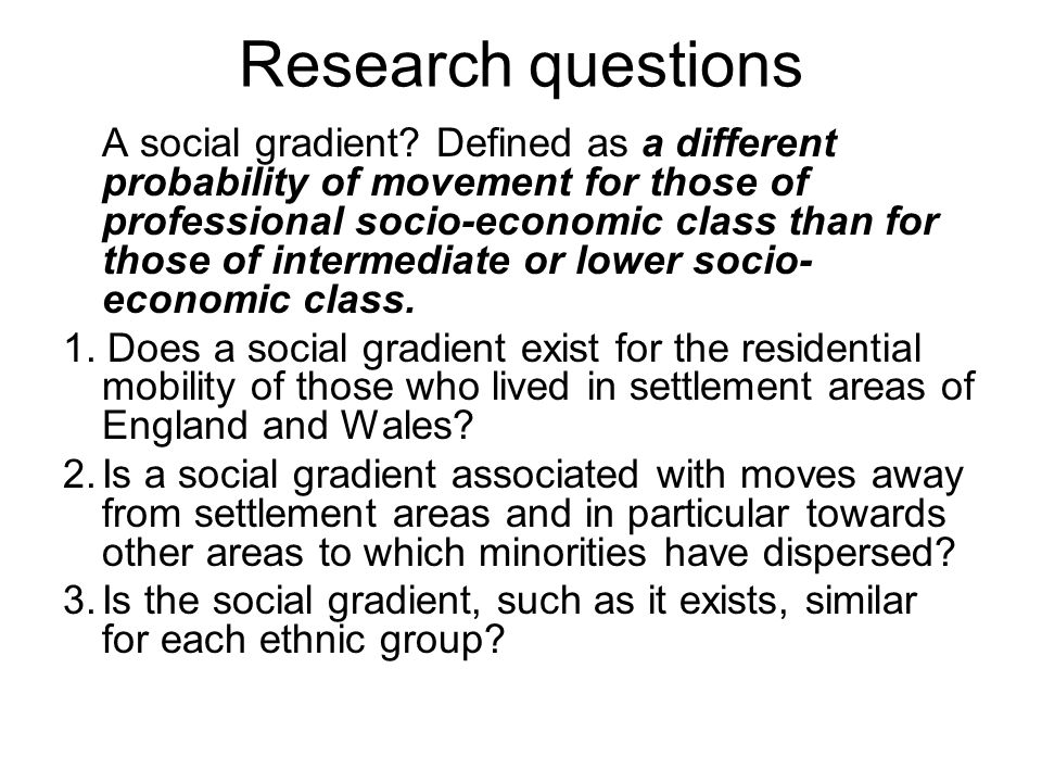 Research questions A social gradient.